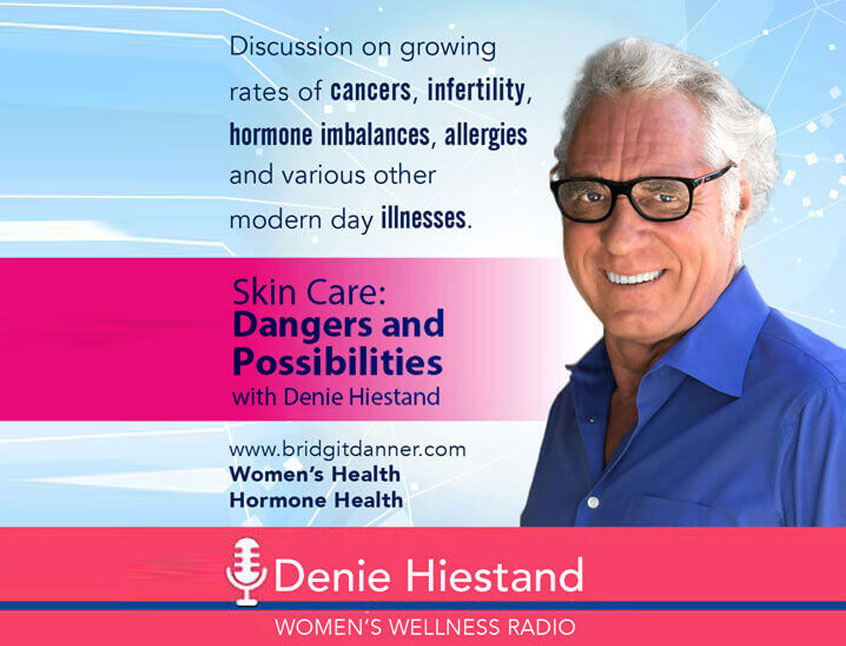 Skin Care: Dangers and Possibilities with Denie Hiestand (AUDIO)